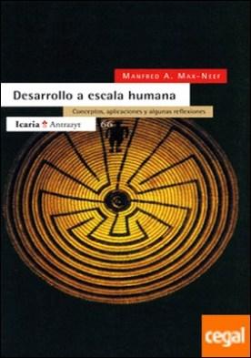 Desarrollo a escala humana . Conceptos, aplicaciones y algunas reflexiones