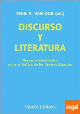 Discurso y literatura . Nuevos planteamientos sobre el Análisis de los Géneros Litararios