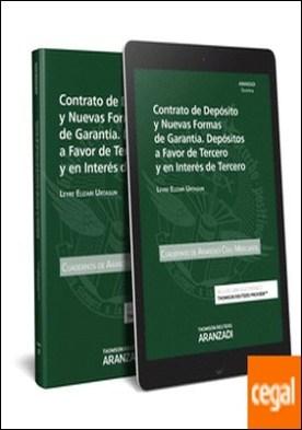 Contrato de depósito y nuevas formas de garantía. Depósitos a favor de tercero y en interés de tercero (Papel + e-book) por Elizari Urtasun, Leyre PDF