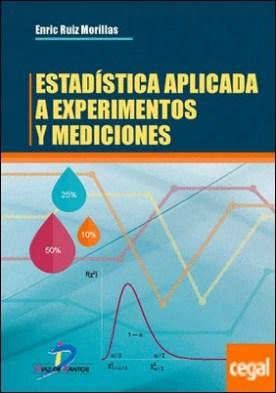 Estadística aplicada a experimentos y mediciones por Ruiz Morillas, Enrique PDF