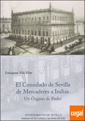 El Consulado de Sevilla de mercaderes a Indias