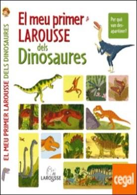 El meu primer Larousse dels Dinosaures