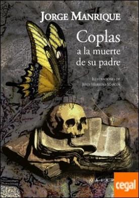 Coplas a la muerte de su padre . ILUSTRACIONES DE JESUS HERRERO MARCOS por Manrique, Jorge PDF
