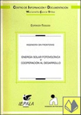 Energía solar fotovoltáica y cooperación al desarrollo por Alarte, Elisa (Colaborador