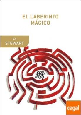 El laberinto mágico . El mundo a través de ojos matemáticos por Stewart, Ian