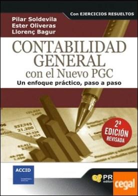 Contabilidad general con el nuevo PGC . Un enfoque práctico, paso a paso por Soldevila García, Pilar PDF