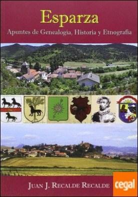 Esparza. Apuntes de Genealogía, Historia y Etnografía