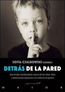 Detrás de la pared. Una mirada multidisciplinar acerca de los niños, niñas y adolescentes expuestos a la violencia de género
