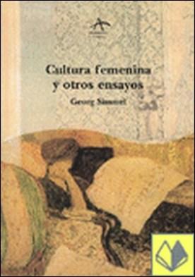 Cultura femenina y otros ensayos por Simmel, Georg
