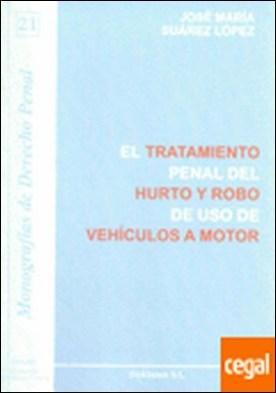 El tratamiento penal del hurto y robo de uso de vehículos a motor