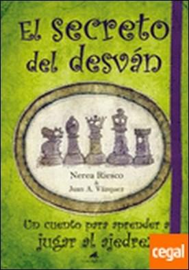 El secreto del desván . Un cuento para aprender a jugar al ajedrez