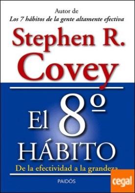 El 8º hábito . De la efectividad a la grandeza