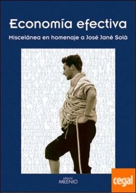 Economía efectiva. . Miscelánea en homenaje a José Jané Solà