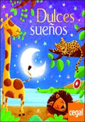 Dulces sueños . Un Libro de Cuentos para Irse a Dormir