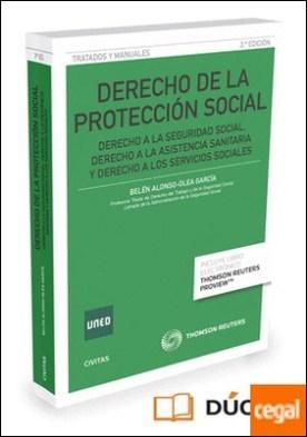 Derecho de la Protección Social (Papel + e-book) . DERECHO A LA SEGURIDAD SOCIAL, DERECHO A LA ASISTENCIA SANITARIA Y DERECHO A LOS SERVICIOS SOCIALES