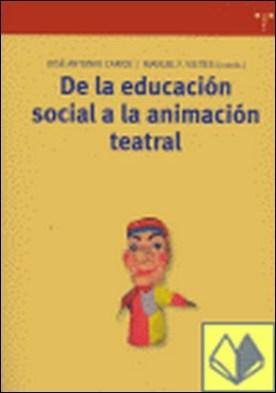 De la educación social a la animación teatral . por Caride, José Antonio PDF