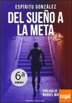 Del sueño a la meta. El libro de Espíritu González. El policía que escribe y corre maratones