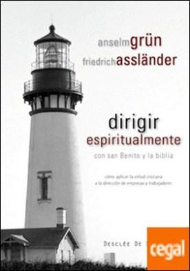 Dirigir espiritualmente con san Benito y la biblia
