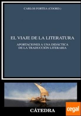 El viaje de la literatura . Aportaciones a una didáctica de la traducción literaria
