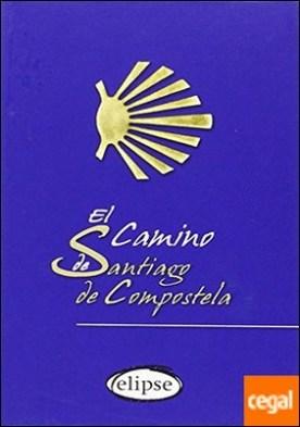El camino de santiago de Compostela por AA.VV. PDF
