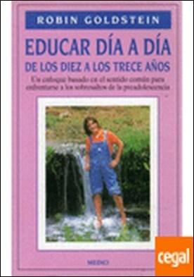 EDUCAR DIA A DIA. DE 10 A LOS 13 AÑOS . STOP TREATING ME LIK