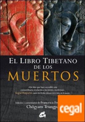El libro tibetano de los muertos . La gran liberación a través de la escucha en el bardo. De Gurú Rinpoche según Karma Lingpa
