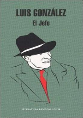 El jefe por Luis Alfredo González Sarmiento