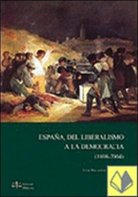 España, del liberalismo a la democracia (1808-2004) por Palacios Bañuelos, Luis