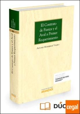 El contrato de fianza y el aval a primer requerimiento (Papel + e-book) por Monserrat Valero, Antonio PDF