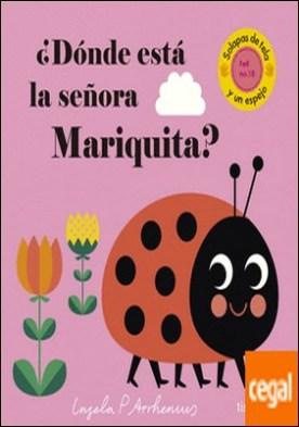 ¿Dónde está la señora Mariquita?