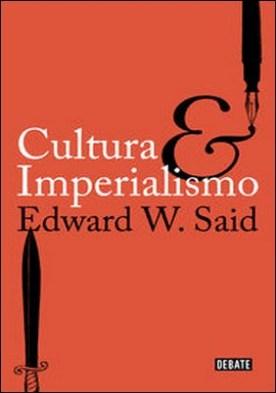 Cultura e imperialismo por Edward W. Said PDF