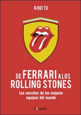De Ferrari a los Rolling Stones. Los secretos de los mejores equipos del mundo