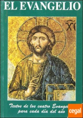 El Evangelio: Textos de los cuatro Evangelios para cada día del año