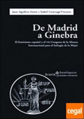 De Madrid a Ginebra . El feminismo español y el VIII Congreso de la Alianza Internacional para el Sufragio de la Mujer (1920)