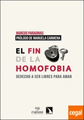 El fin de la homofobia . El derecho a ser libres para amar