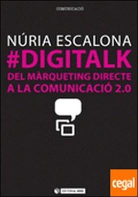 #DIGITALK. Del màrqueting directe a la comunicació 2.0