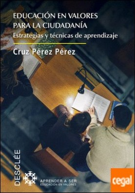 Educación en valores para la ciudadanía. Estrategias y técnicas de aprendizaje