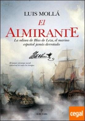 El almirante . La odisea de Blas de Lezo, el marino español nunca derrotado