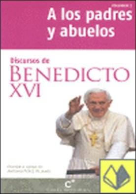 Discursos de Benedicto XVI a los padres y abuelos