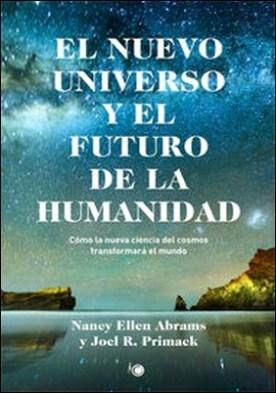El nuevo universo y el futuro de la humanidad
