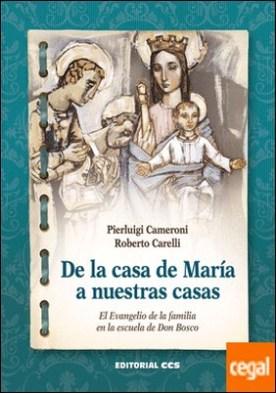 De la casa de María a nuestras casas . El Evangelio de la familia en la escuela de Don Bosco por Cameroni, Pierluigi