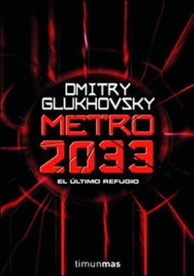 Metro 2033 por Dmitry Glukhovsky PDF
