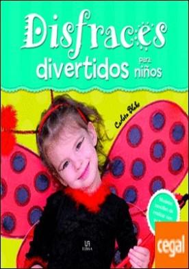 Disfraces Divertidos para Niños . Modelos Sencillos de Realizar con su Paso a Paso