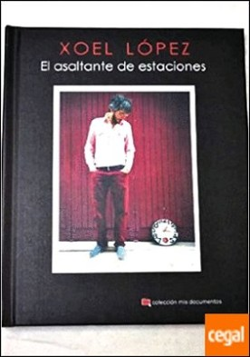 El asaltante de estaciones por López García-Cabezón, Xoel PDF