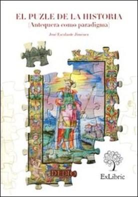 El puzle de la historia (Antequera como paradigma)