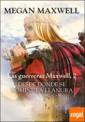 Desde donde se domine la llanura . Serie Las guerreras Maxwell 2