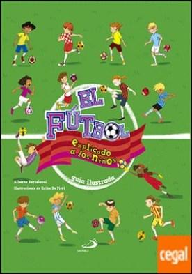 El fútbol explicado a los niños . Guía ilustrada