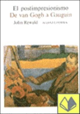 El postimpresionismo . De Van Gogh a Gauguin