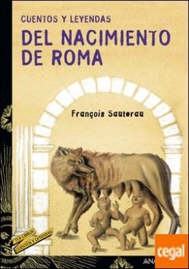 Cuentos y leyendas del nacimiento de Roma