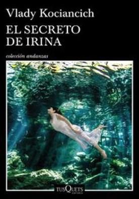 El secreto de Irina. El secreto de Irina por Vlady Kociancich
